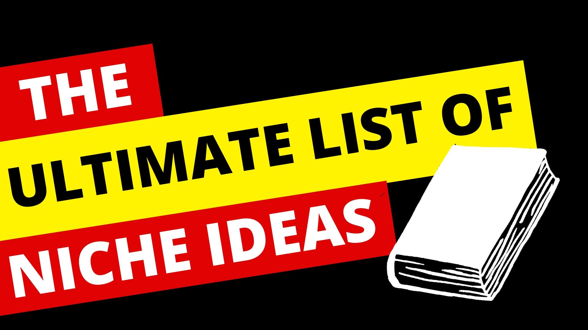 Ultimate List of Niches & Niche Ideas | 13 Most Profitable Niches